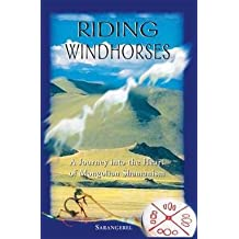 Riding Windhorses : A Journey Into the Heart of Mongolian Shamanism (Paperback)--by Sarangerel [2000 Edition] ISBN: 9780892818082