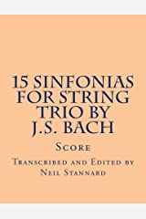 15 Sinfonias for String Trio by J.S. Bach (Volume 1) Paperback