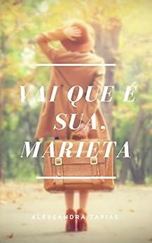 Vai que é sua, Marieta (Portuguese Edition) by [Tapias, Alessandra]