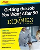 img - for Kerry Hannon: Getting the Job You Want After 50 for Dummies (Paperback); 2015 Edition book / textbook / text book