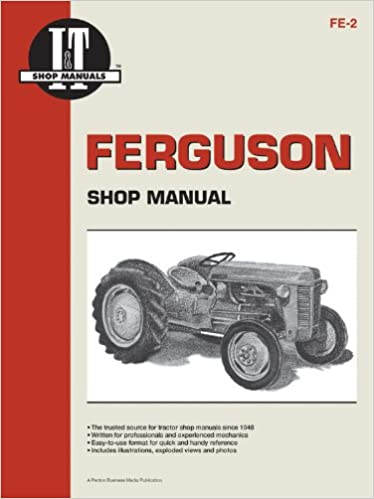 Ferguson Shop Manual: Models Te20, To20, To30 (I & T Shop Service