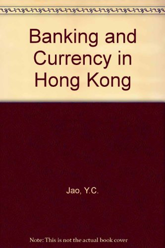 Banking and Currency in Hong Kong