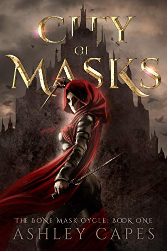 City of Masks: (An Epic Fantasy Adventure) (The Bone Mask Cycle Book 1)