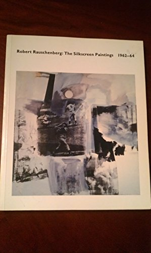Robert Rauschenberg: The Silkscreen Painting, 1962-64, Feinstein, Roni
