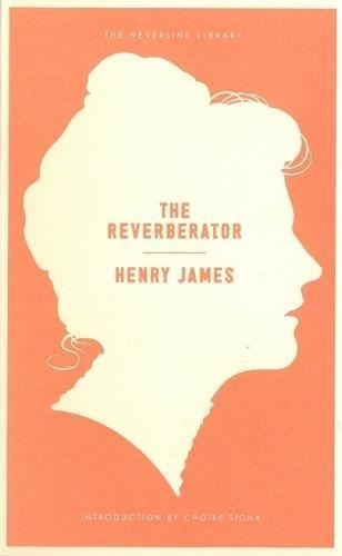 The Reverberator: A Novel (Neversink)