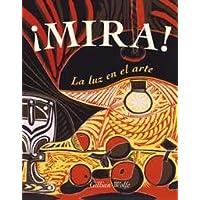 Mira! / Look!: La Luz En Arte / Seeing the Light in Art (Spanish Edition)