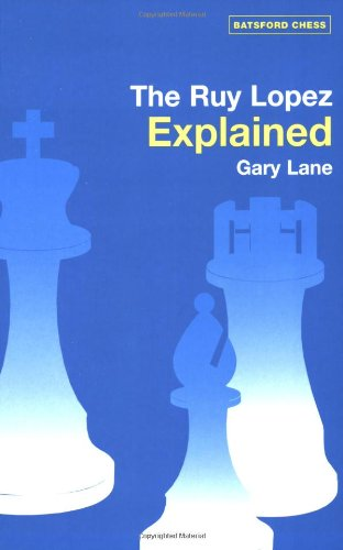 The Ruy Lopez Explained (Batsford Chess Books)
