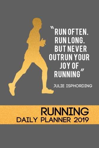 Running Daily Planner 2019: Runner Daily Planner Calendar Logbook 2018 Running Journal Record Book (Running Daily Logbook Planner Journal Record Calendar 2019 Series) (Volume 5)