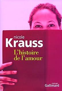L'histoire de l'amour : roman, Krauss, Nicole
