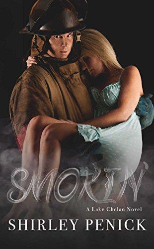 Smokin': A Firefighter Romance (Lake Chelan Novel #3)