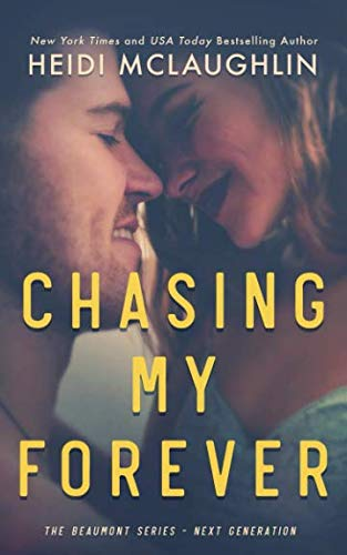 Chasing My Forever (The Beaumont Series: Next Generation)