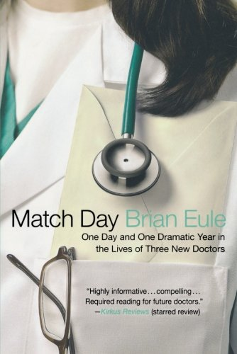 Read Online Match Day: One Day and One Dramatic Year in the Lives of Three New Doctors PDF