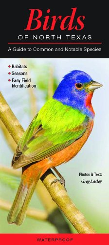 Birds of North Texas: A Guide to Common & Notable Species (Quick Reference ()