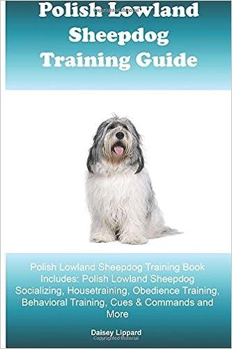 EBook più venduti Polish Lowland Sheepdog Training Guide Polish Lowland Sheepdog Training Book Includes: Polish Lowland Sheepdog Socializing, Housetraining, Obedience ... Behavioral Training, Cues & Commands and More PDF ePub MOBI 1522771727
