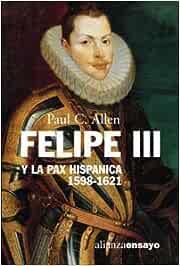 Felipe III y la Pax Hispanica, 1598-1621: El fracaso de la