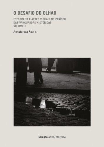 O desafio do olhar: Fotografia e artes visuais no per[iodo das vanguardas históricas: 2