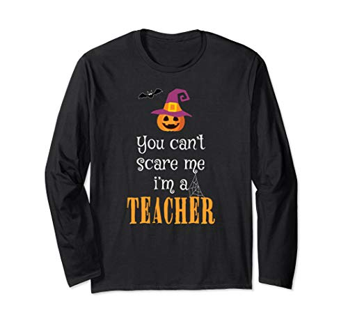 (You Can't Scare Me I'm A Teacher Shirt Halloween)