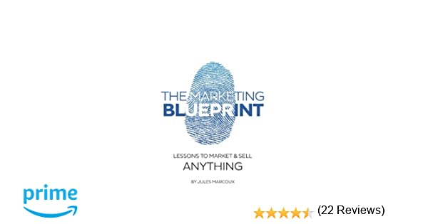 The marketing blueprint lessons to market sell anything jules the marketing blueprint lessons to market sell anything jules marcoux 9781514625767 books amazon malvernweather Gallery