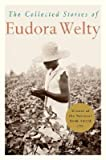 Image of The Collected Stories of Eudora Welty [COLL STORIES OF EUDORA WEL -OS]