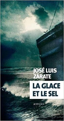 La glace et le sel (2017) - José Luis Zarate