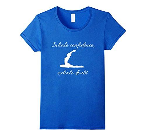 Inhale Confidence Exhale Inspirational T Shirt
