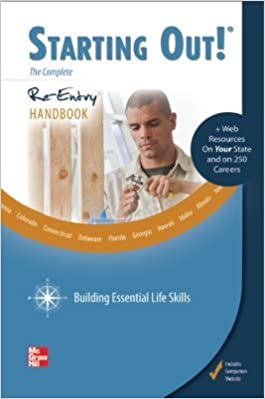 Starting Out! The Complete Re-entry Handbook Building Essential Life Skills (Starting Out Series) by McGraw Hill (2011-08-01)