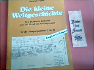 Die kleine Weltgeschichte: Eine illustrierte Zeitleiste von der ...