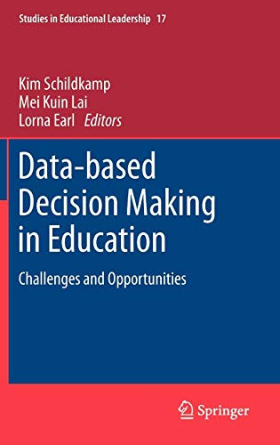 Data-based Decision Making in Education: Challenges and Opportunities (Studies in Educational Leadership)