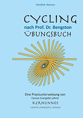 CYCLING - Übungsbuch: nach Prof. Dr. William Bengston
