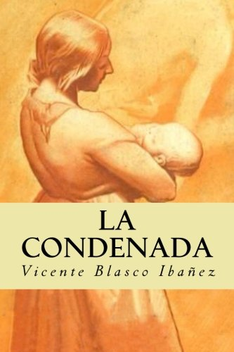 La Condenada  [Blasco Ibañez, Vicente] (Tapa Blanda)