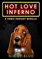 Hot Love Inferno: A Dark Comedy Fantasy Adventure (Prophecy Allocation Book 2)