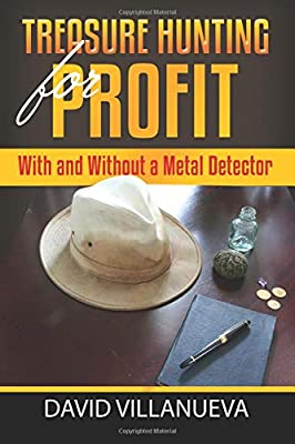 Treasure Hunting for Profit: With and Without a Metal Detector