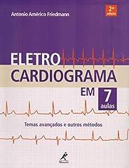 Eletrocardiograma em 7 aulas: Temas avançados e outros métodos