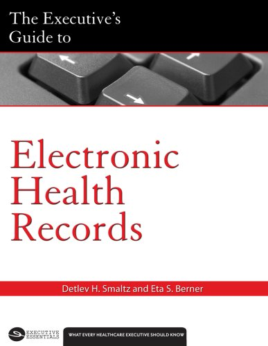 The Executive's Guide to Electronic Health Records (American College of Healthcare Executives)