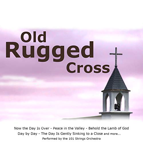Old Rugged Cross Saxophone: Old Rugged Cross By 101 Strings Orchestra On Amazon Music
