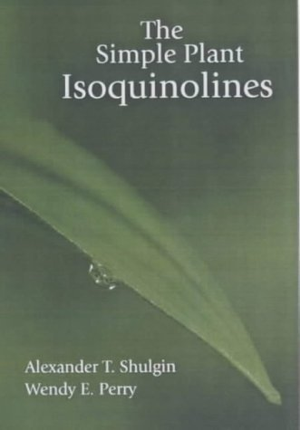 The Simple Plant Isoquinolines by Alexander T. Shulgin (2002-07-31)