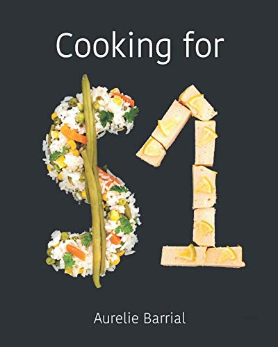 COOKING FOR $1 by Aurelie Barrial