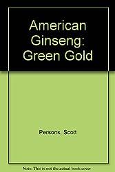American Ginseng: Green Gold