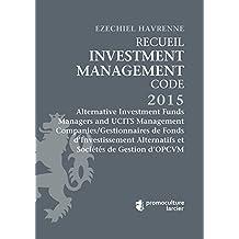 Recueil Investment Management Code: Tome 2: Alternative Investment Funds Managers and Ucits Management Companies/Gestionnaires de Fonds d'Investissement Alternatifs et Societes de Gestion d'Opcvm