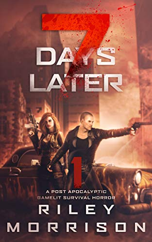 7 Days Later: A Post Apocalyptic Gamelit Survival Horror by [Morrison, Riley]