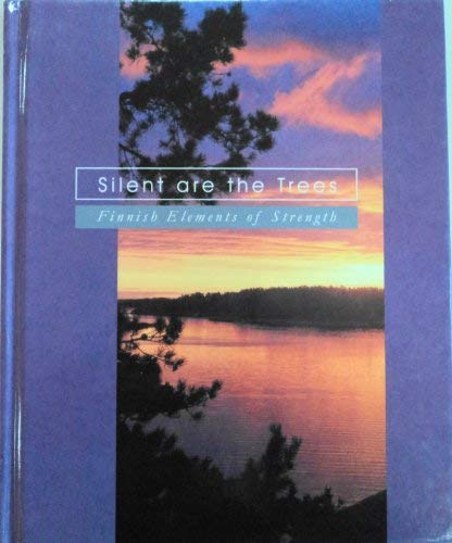 Silent Are the Trees Finnish Elements of Strength
