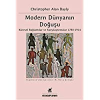 Modern Dünyanın Doğuşu: Küresel Bağlantılar ve Karşılaştırmalar 1780-1914