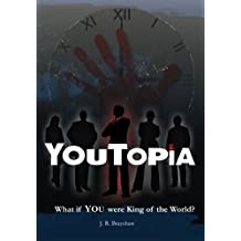YouTopia: What If YOU Were King of the World?