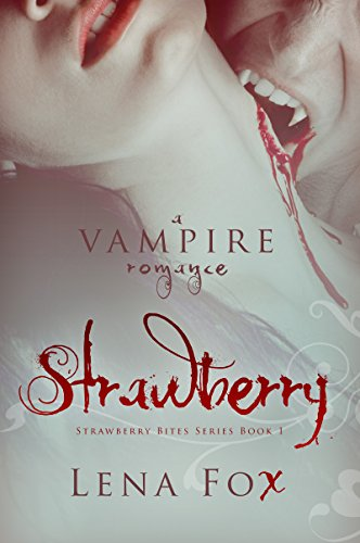 Strawberry: A Vampire Romance by [Fox, Lena]
