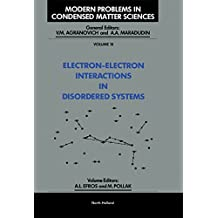 Electron-Electron Interactions in Disordered Systems (Modern Problems in Condensed Matter Sciences Book 10)