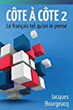 img - for Cote a Cote 2: Le Francais Tel Qu'on Le Pense (French Edition) book / textbook / text book