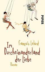 Im Durcheinanderland der Liebe: Roman