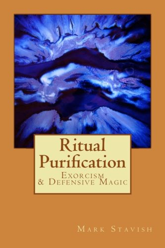 Ritual Purification, Exorcism & Defensive Magic (IHS Study Guide Series) (Volume 11) ()