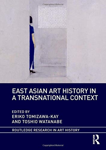 East Asian Art History in a Transnational Context (Routledge Research in Art History)