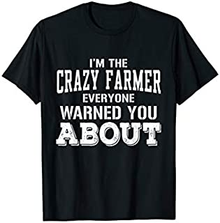 Farmer Funny Gift - I'm The Crazy Farmer Everyone Warned You T-shirt | Size S - 5XL
